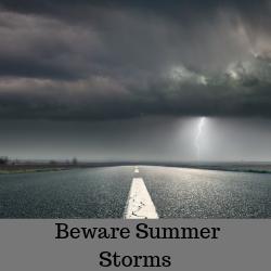 Beware Summer Storms